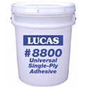 Lucas 8800 Universal Single-Ply Adhesive, 5 gal.
